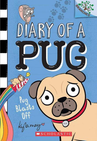 Branches Reader - Diary of a Pug 1 Pug Blasts Off