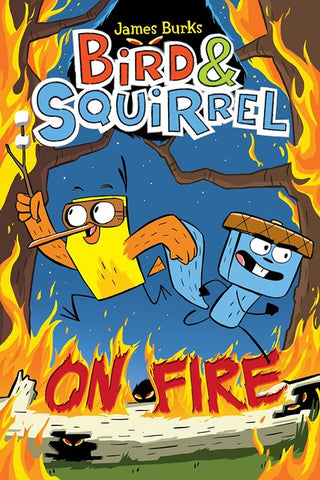 Bird and Squirrel:  On Fire