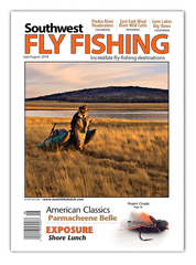 Southwest Fly Fishing July/August 2018 (Print)