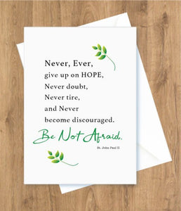 Encouragement – Never, ever, give up. St. John Paul II Card