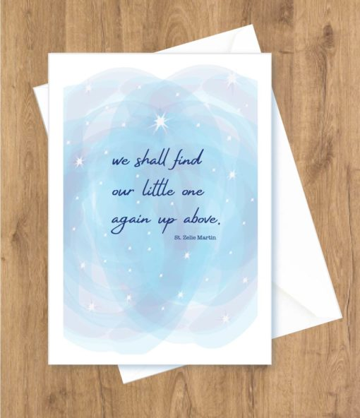 Miscarriage – We shall find our little one again up above. St. Zelie Martin Card