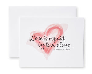Love Is Repaid By Love Alone. St. Therese of Lisieux Notecards