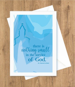 Ordination – There is nothing small in the service of God. St. Francis De Sales Card