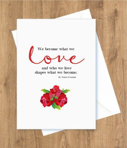 Wedding – We become what we love, Roses. St. Clare of Assisi Card