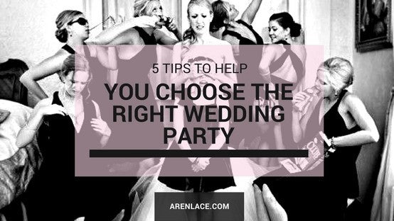 5 tips to help you choose the right Wedding Party