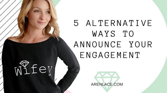 5 alternative ways to announce your engagement