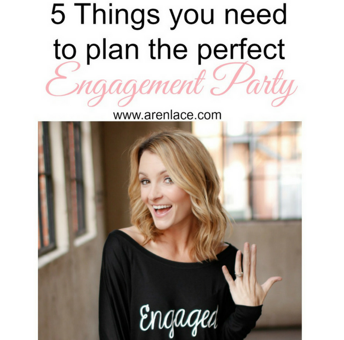 5 things you need to plan the perfect engagement party