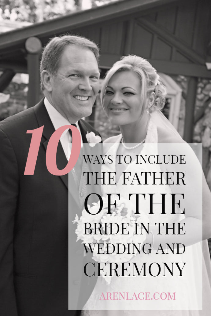 10 Ways to Include the Father of the Bride in the Wedding Planning and Ceremony