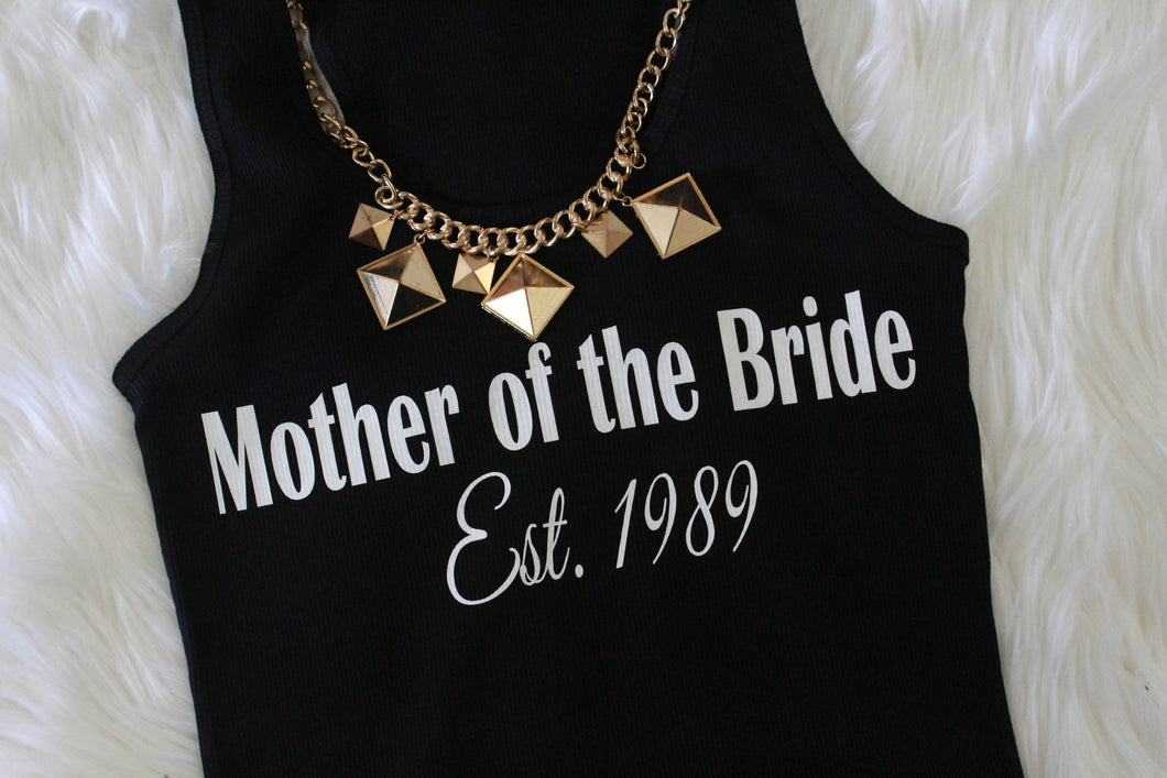 Mother of the Bride Established tank top l Wedding Party l Gifts for Mom