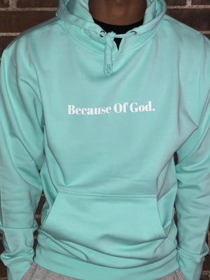 """Because of God."" Mint Midweight Pullover Hoodie"