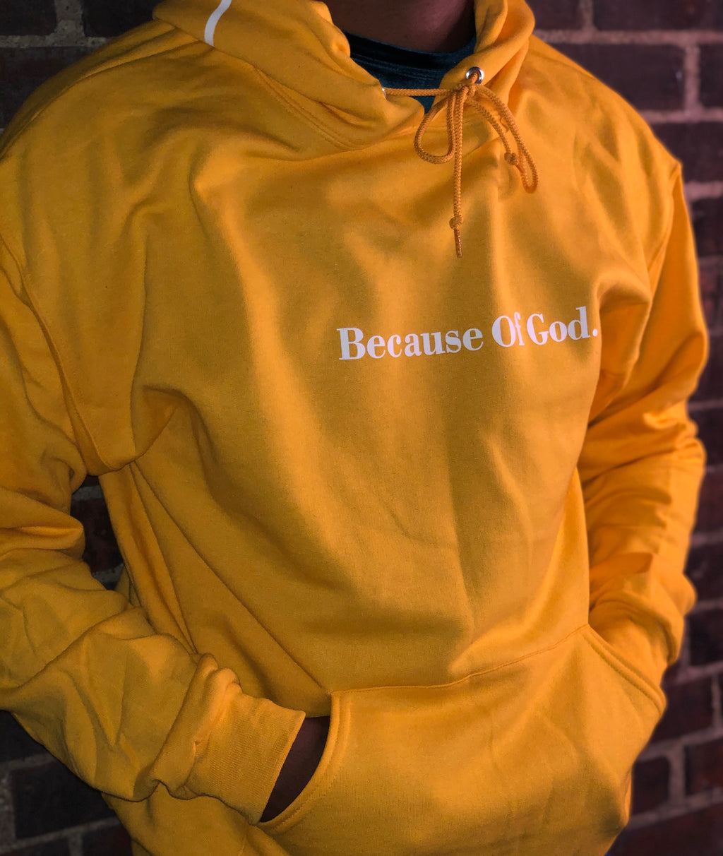 "Gold ""Because of God."" Pullover Hoodie"
