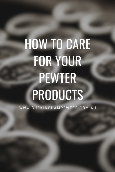 How to care for your Pewter products