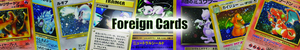 Foreign Cards