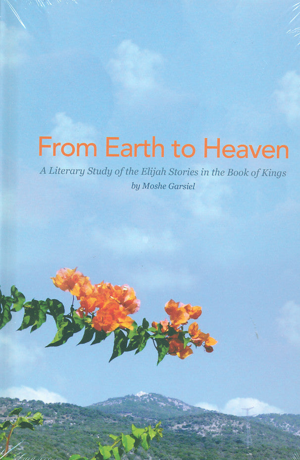From Earth to Heaven: A Literary Study of Elijah Stories in the Book of Kings