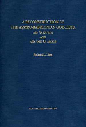 A Reconstruction of the Assyro-Babylonian God-Lists