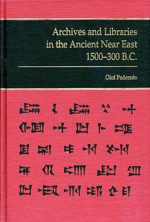 Archives and Libraries in the Ancient Near East 1500-300 B.C.