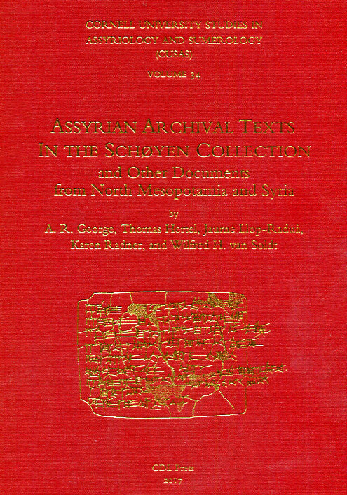 CUSAS 34 - Assyrian Archival Texts in the Schøyen Collection and Other Documents from North Mesopotamia and Syria
