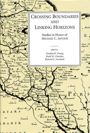 Crossing Boundaries and Linking Horizons: Studies in Honor of Michael C. Astour on His 80th Birthday