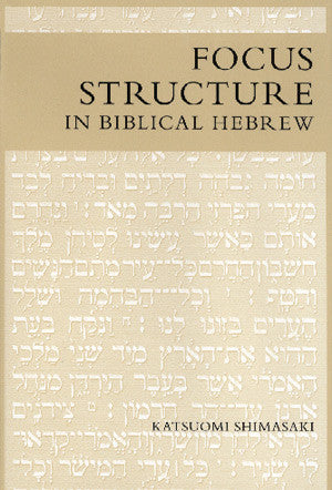 Focus Structure in Biblical Hebrew: A Study of Word Order and Information Structure