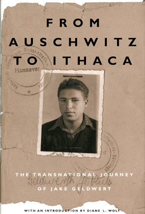 From Auschwitz to Ithaca: The Transnational Journey of Jake Geld