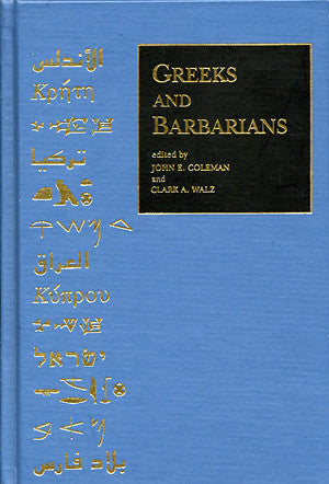 Greeks & Barbarians: Essays on the Interaction between Greeks and Non-Greeks in Antiquity and the Consequences for Eurocentrism