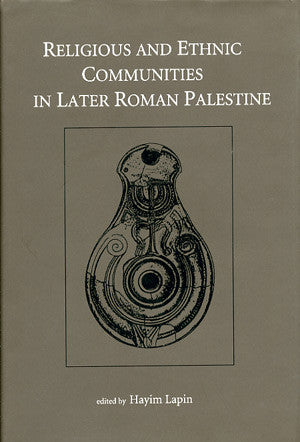 Religious and Ethnic Communities in Later Roman Palestine