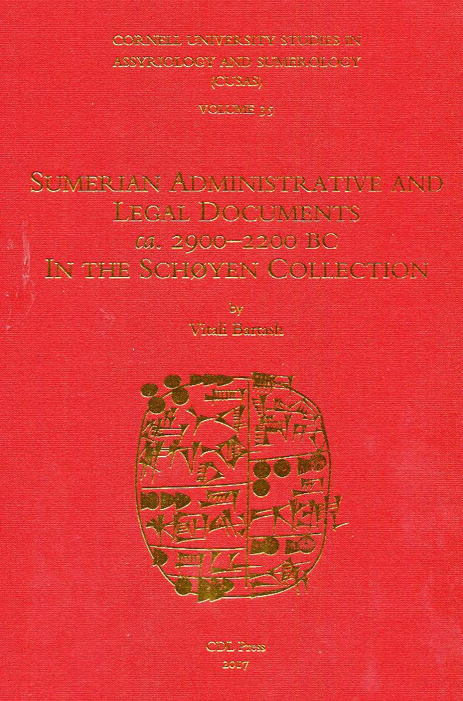 CUSAS 35 – Sumerian Administrative and Legal Documents ca. 2900-2200 BC in the Schøyen Collection