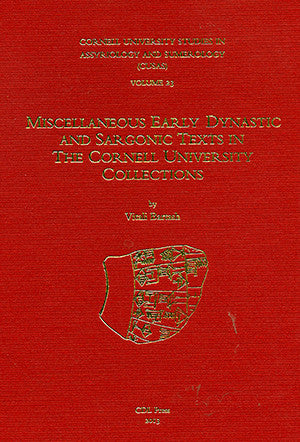 CUSAS 23 - Miscellaneous Early Dynastic and Sargonic Texts in the Cornell University Collections