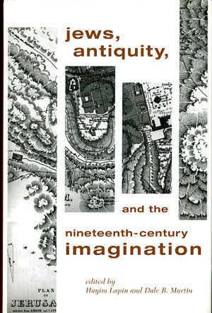 Jews, Antiquity, and the Nineteenth-Century Imagination