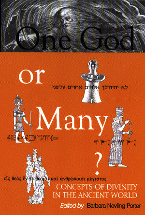 One God Or Many?: Concepts of Divinity in the Ancient World