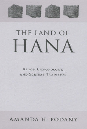 The Land of Hana: Kings, Chronology, and Scribal Tradition