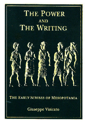 The Power and the Writing: The Early Scribes of Mesopotamia