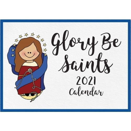 Glory Be Saints Calendar 2021