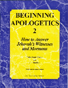 Beginning Apologetics 2   How to Answer Jehovah's Witnesses and Mormans