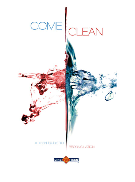 Come Clean: A Teen Guide to Reconciliation
