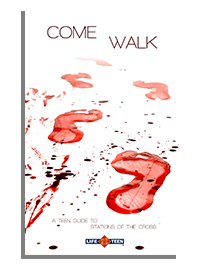 Come Walk: A Teen Guide to Stations of the Cross