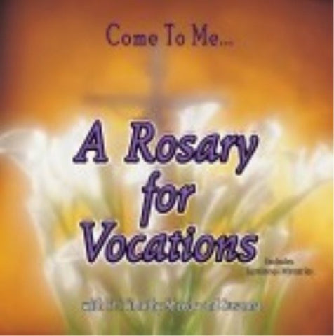 Come to Me a Rosary for Vocations [CD]
