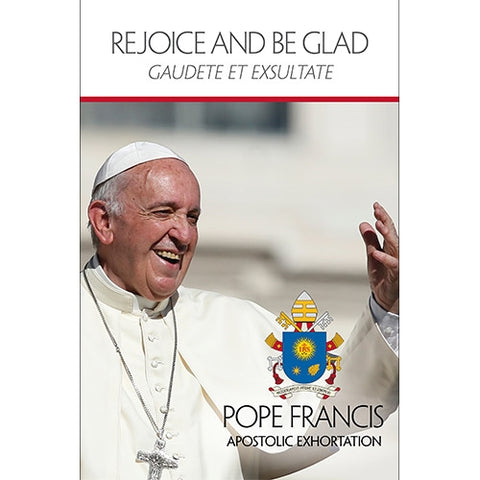 Rejoice and Be Glad: Gaudete Et Exsultate