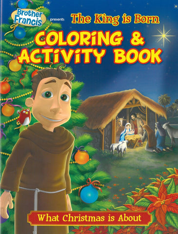 Brother Francis Coloring & Activity Book: The King is Born