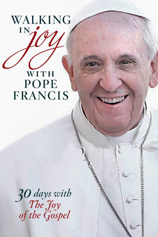 Walking in Joy with Pope Francis