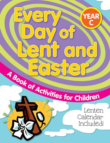 Every Day of Lent and Easter, Year C: A Book of Activities for Children