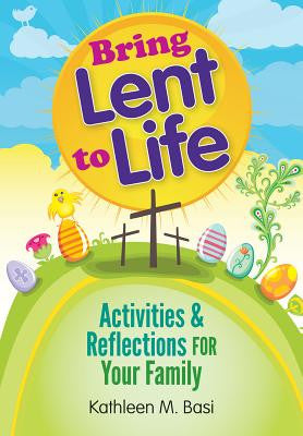 Bring Lent to Life: Activities & Reflections for Your Family