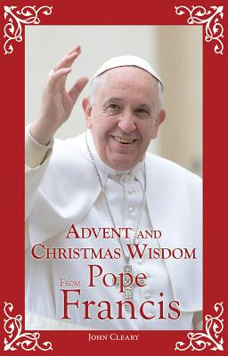 Advent and Christmas Wisdom Pope Francis