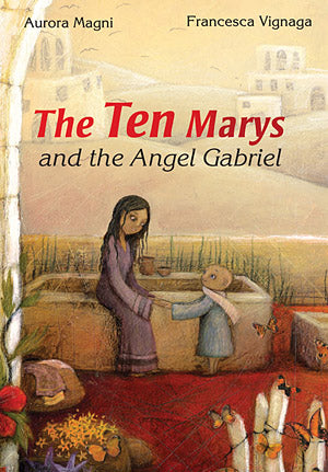 The Ten Marys and the Angel Gabriel