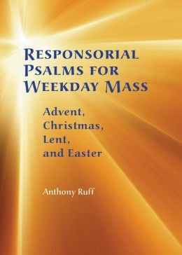 Responsorial Psalms for Weekday Mass: Advent, Christmas, Lent, and Easter