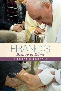 Francis, Bishop of Rome: A Short Biography