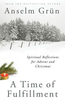 A Time of Fulfillment: A Companion for Advent and Christmas