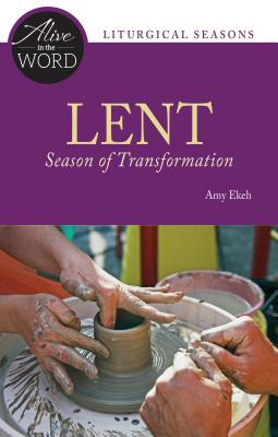 Lent, Season of Transformation ( Alive in the Word )