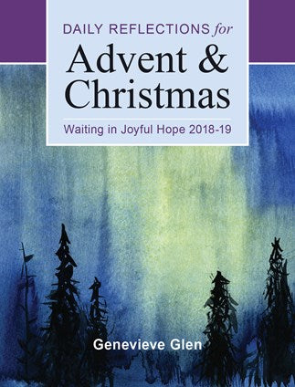 Waiting in Joyful Hope  Daily Reflections for Advent and Christmas 2018-2019