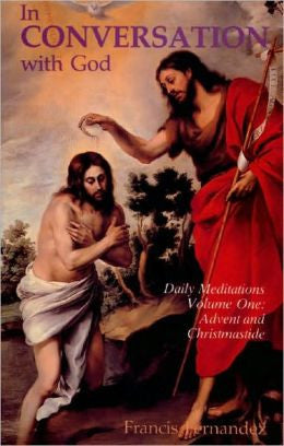 In Conversation With God: Volume 1, Advent and Christmastide